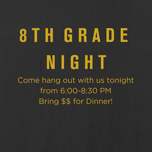 E I G H T H  G R A D E R S !  Come hang out with us tonight in the Landing for a game night! Bring $$ because we're gonna grab dinner too!