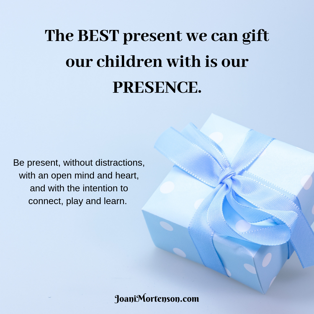 The BEST present we can gift our children with is our PRESENCE..png