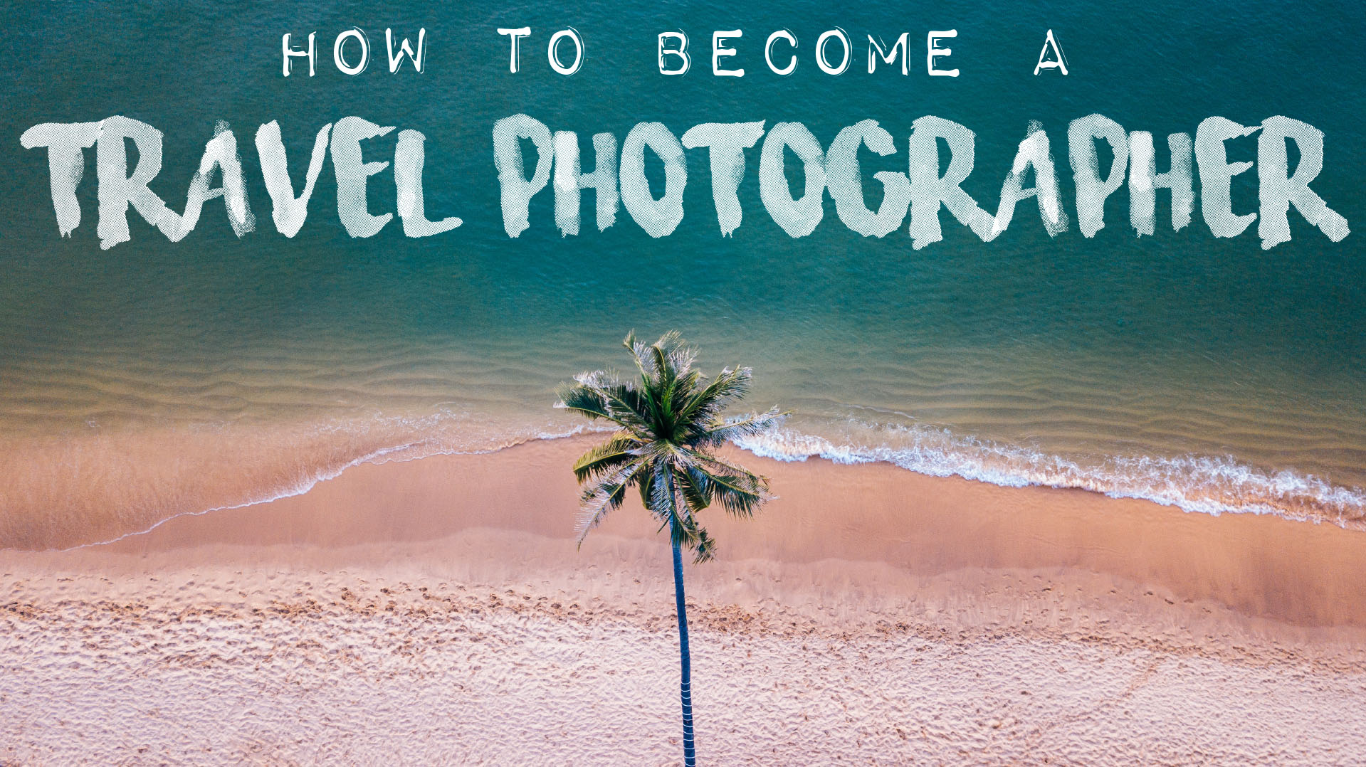 how to become a travel photographer.jpg