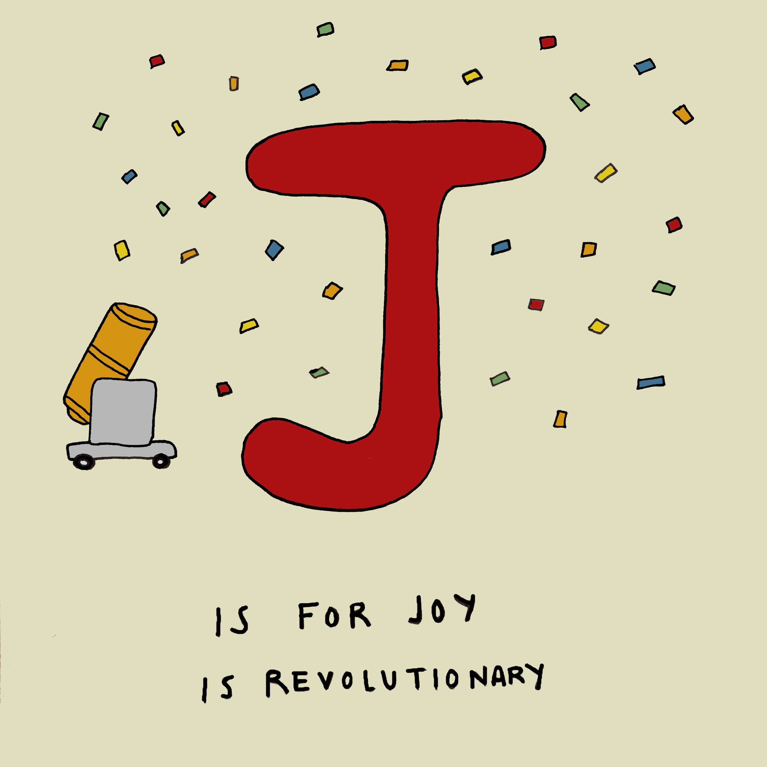J is for Joy is Revolutionary