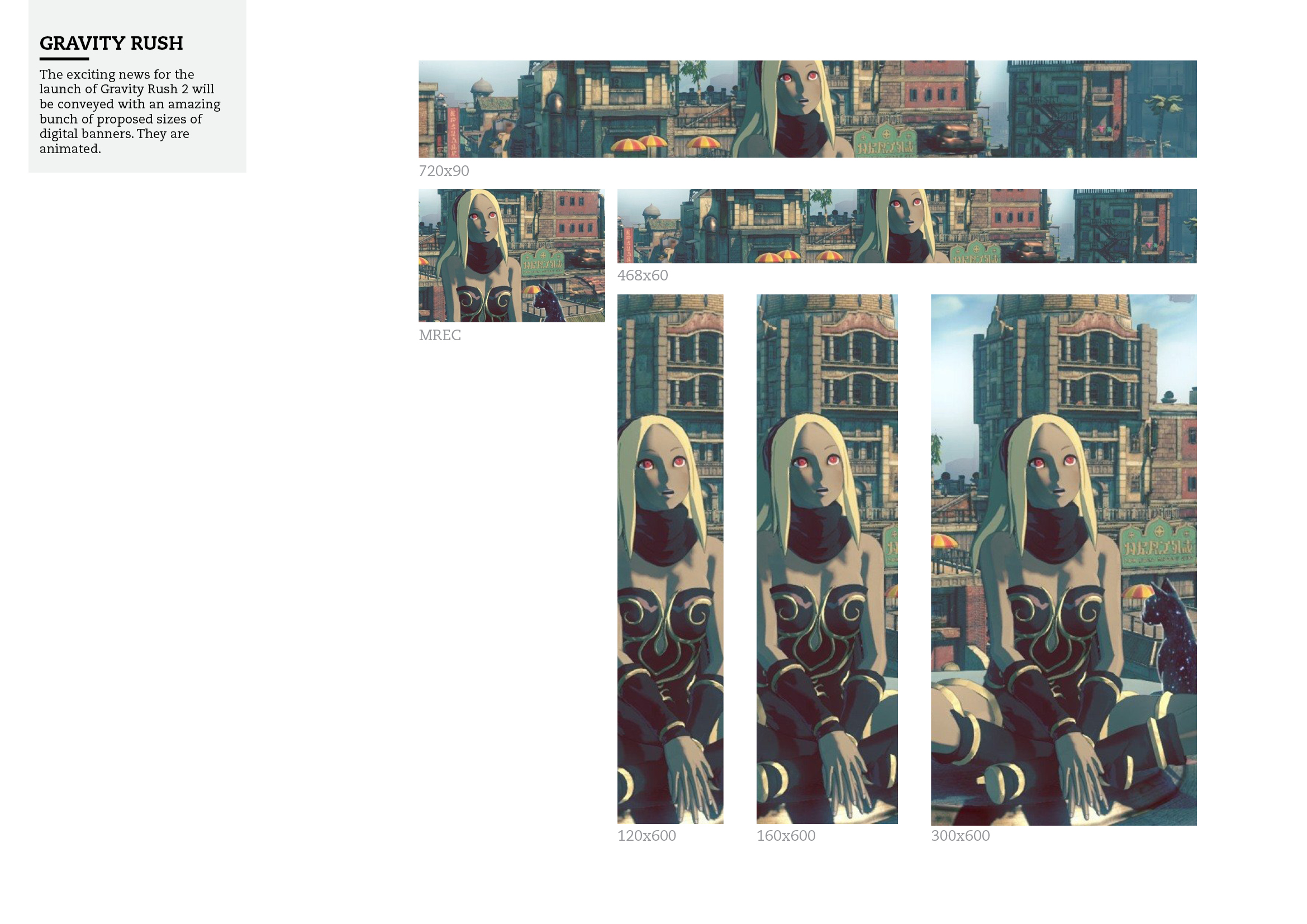 The exciting news for the launch of Gravity Rush 2 will be conveyed with an amazing bunch of proposed sizes of digital banners. They are animated.