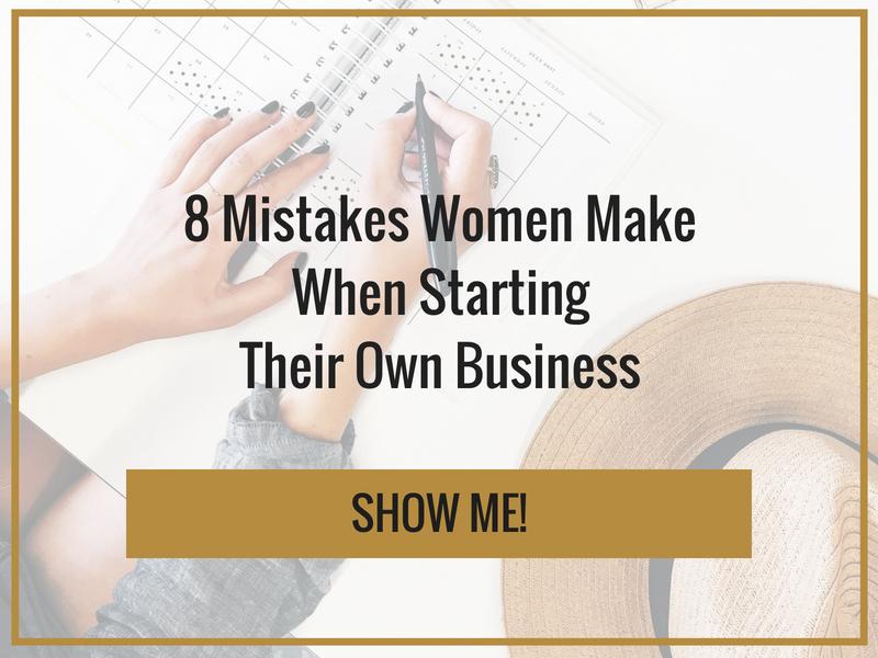 8 mistakes women make when starting their won business.jpg