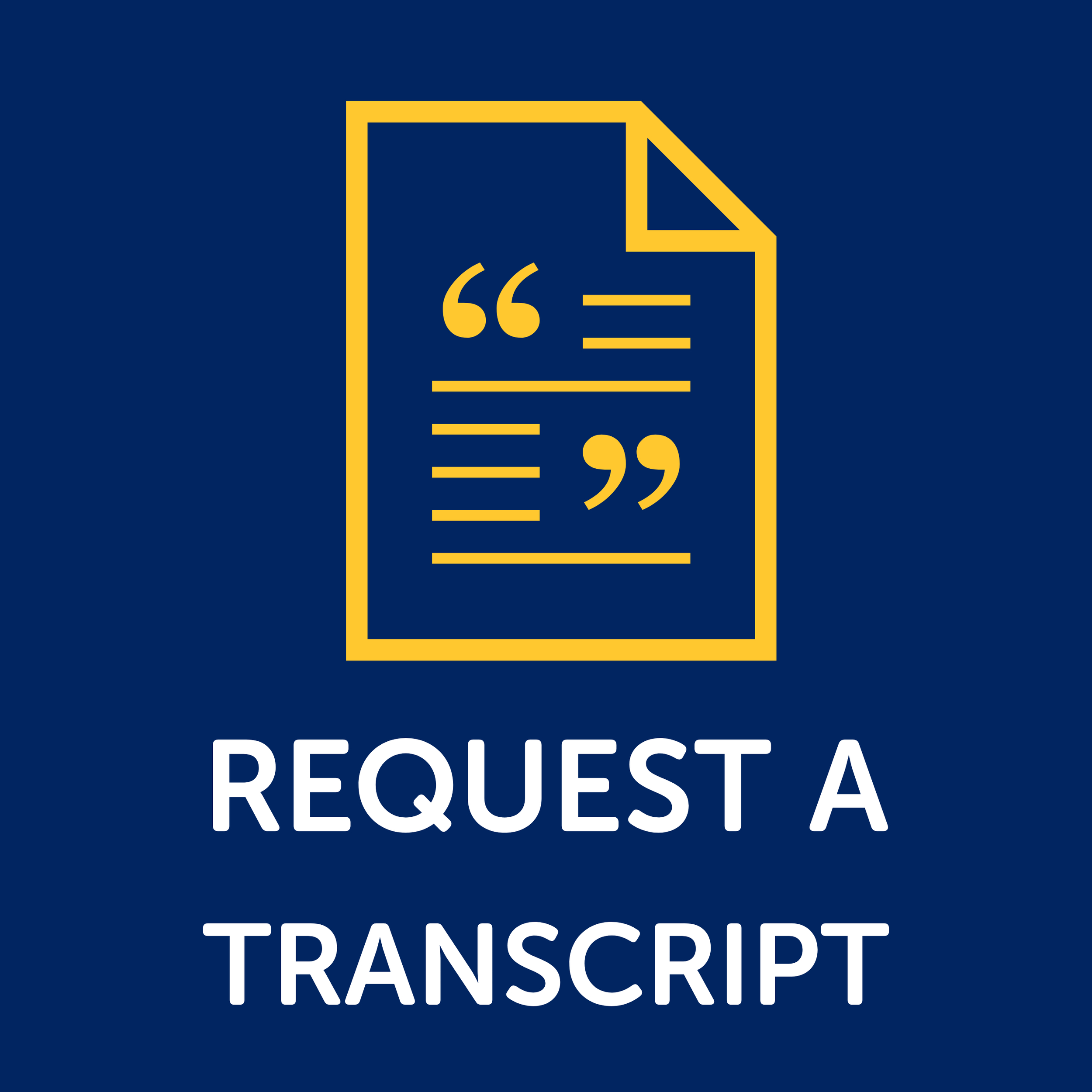 Button to request a transcript.