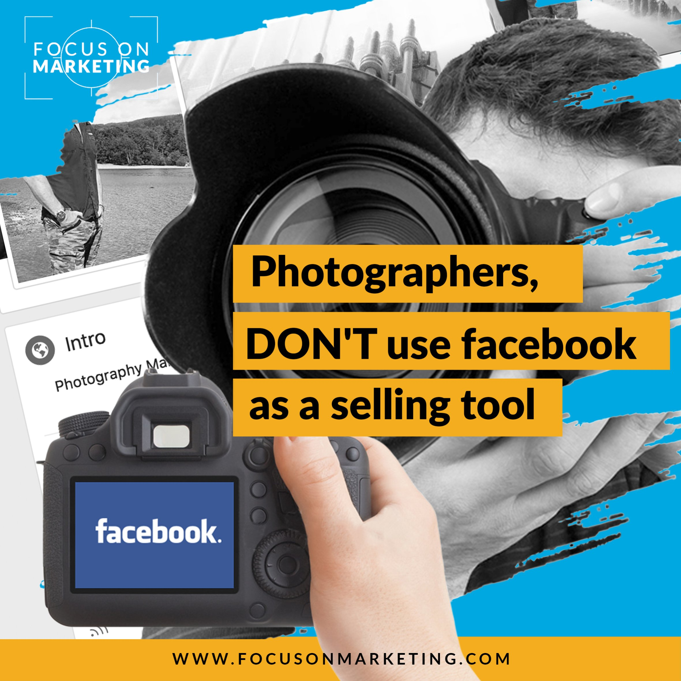Too Many Photographers use Facebook as a Selling Tool