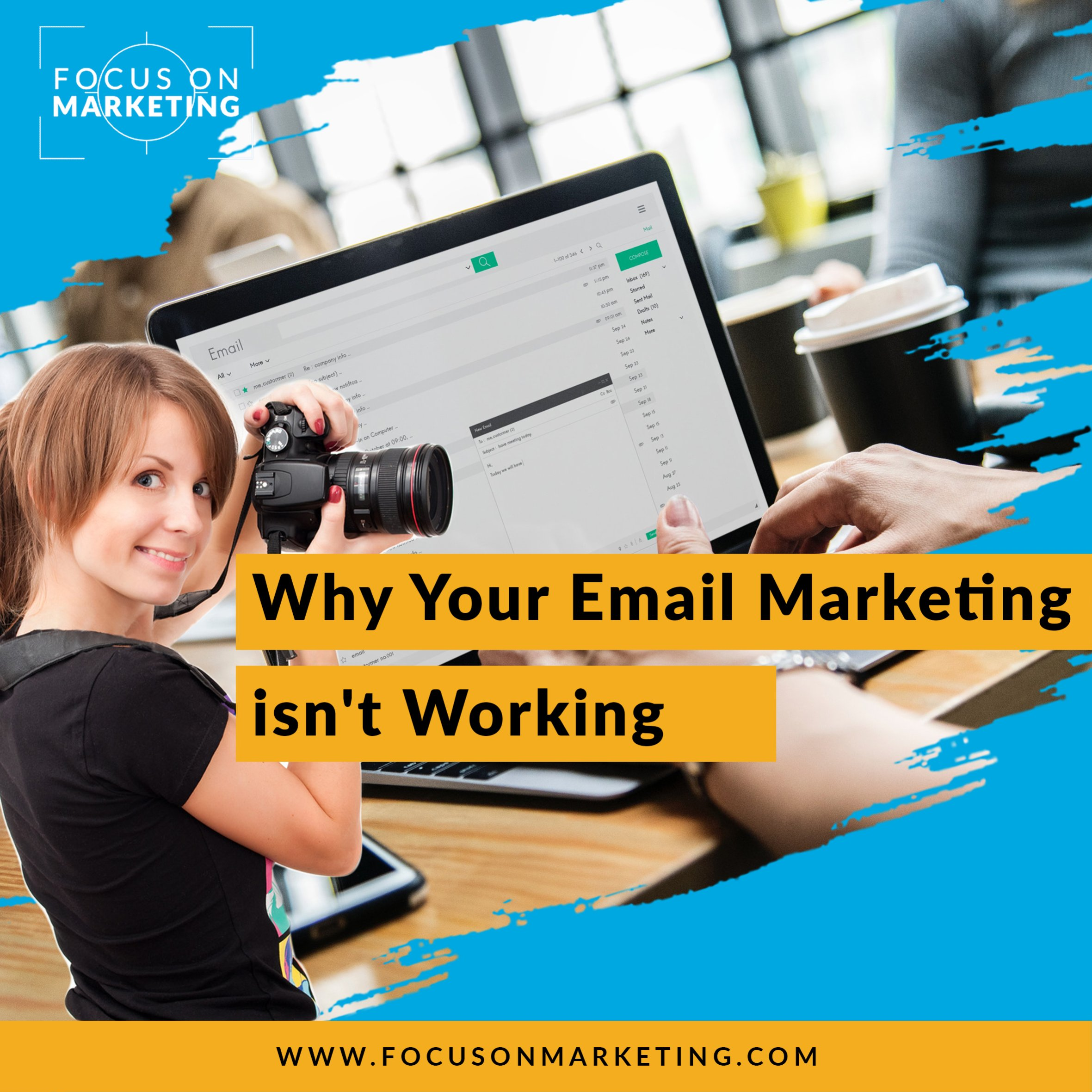 Why Your Email Marketing isn't Working.jpg