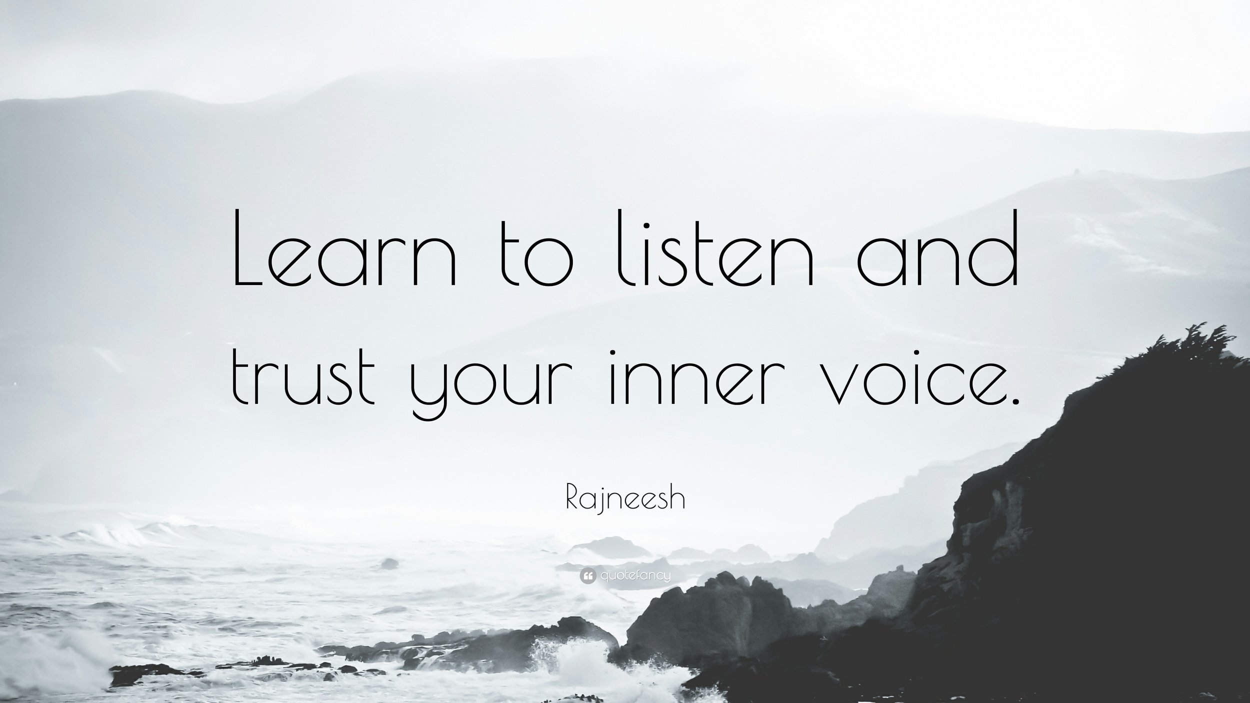 547142-Rajneesh-Quote-Learn-to-listen-and-trust-your-inner-voice.jpg
