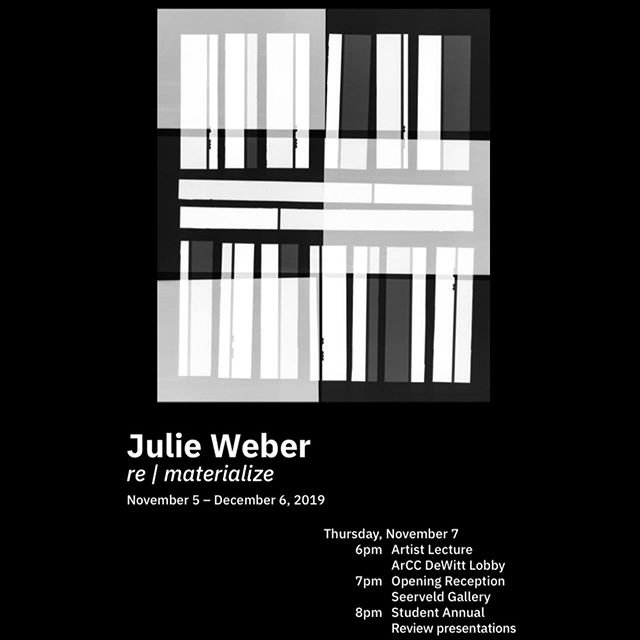 Julie Weber - re | materialize  Tomorrow night! Thursday, November 7th, there will be an  artist lecture at 6pm in the DeWitt lobby in the Art and Communications Center, following with a opening reception in Seerveld Gallery.
