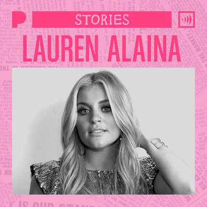 "A '90s baby herself, the country-pop songstress most recently dropped ""Ladies in the '90s,"" which she wrote, as a tribute to Whitney Houston, Britney Spears, Shania Twain, the heroes of her childhood. ""I just liked girls owning it,"" she says. Now hear Lauren own her own story."
