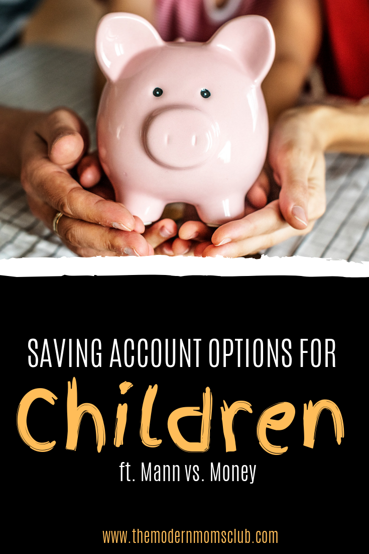 Saving Account Options For Children; Featuring Mann Vs. Money #savingaccount #savingaccountforchildren #savingmoney #payingforcollege