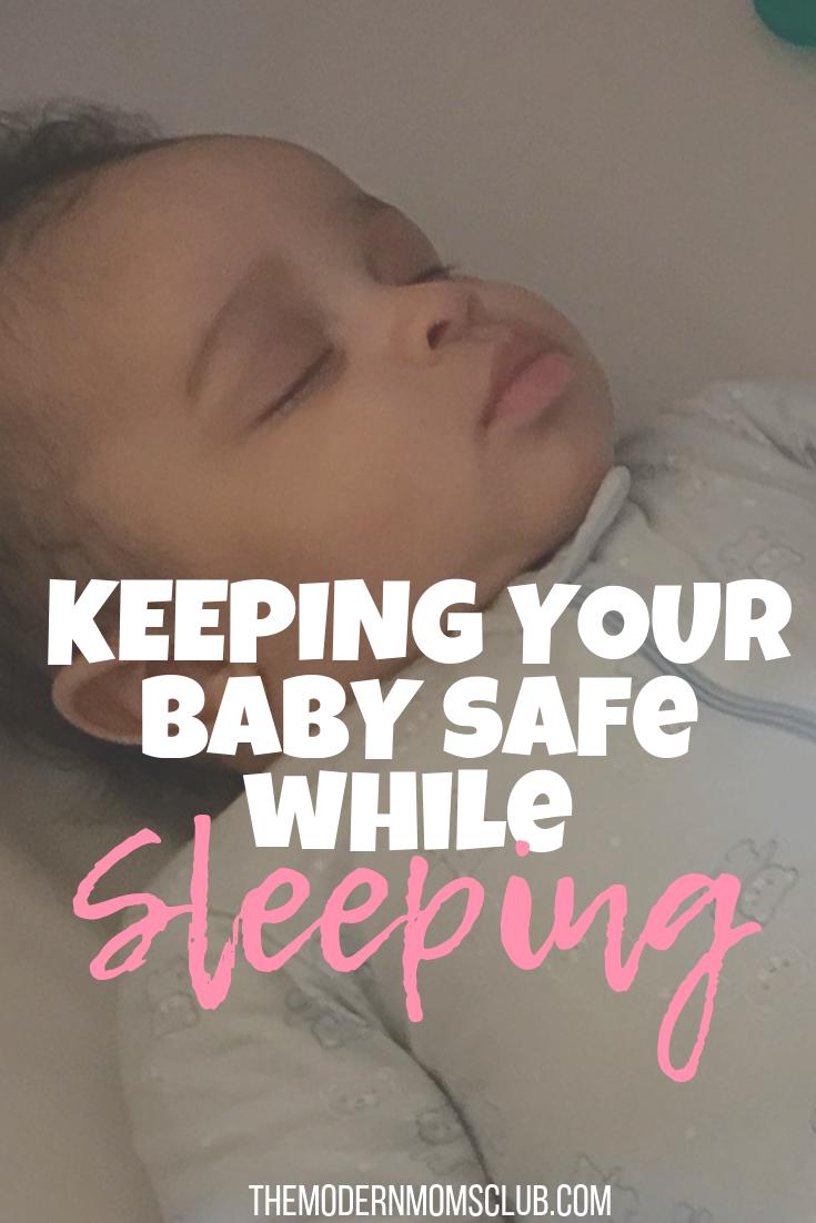 Keeping Your Baby Safe While Sleeping #sleepsafety #sleep #babysleeping