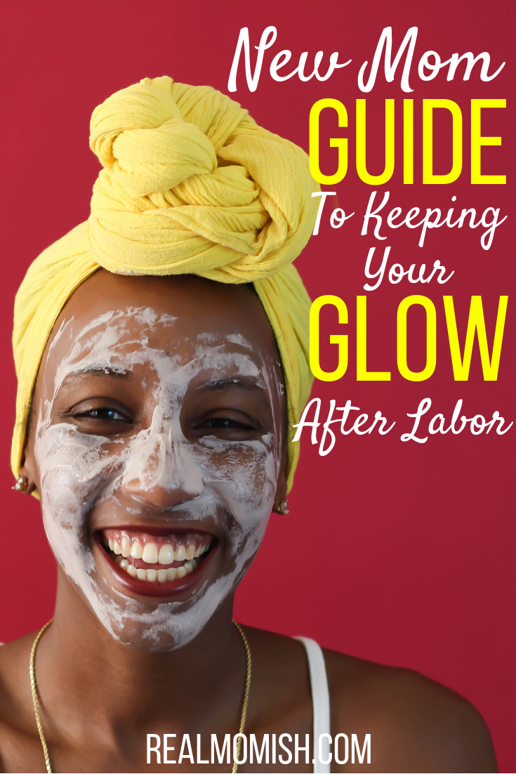 New Moms Guide To Keeping Your Glow After Labor #postpatum #newmomglow #momcareafterlabor