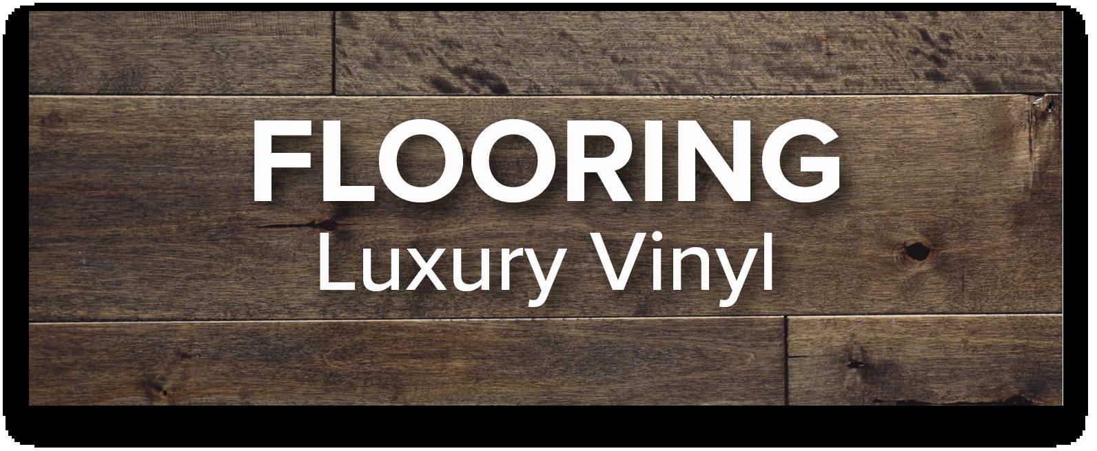 Flooring - Luxury Vinyl.png