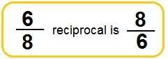 reciprocal of a fraction