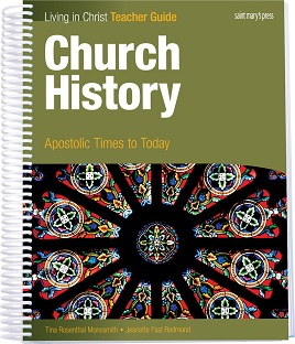 Church History: Apostolic Times to Today: Teacher Guide