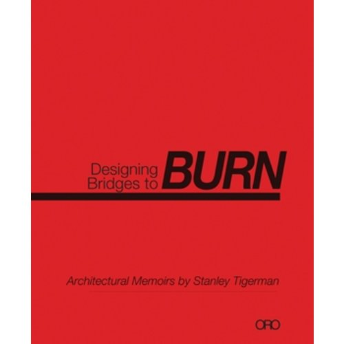 Tigerman's book 'Designing Bridges to Burn'