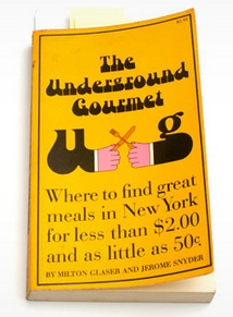 "An example of ""underground"" culture extending into wider use: the great designers, Milton Glaser and Jerome Snyder, had a column in New York Magazine about restaurants that were out of the mainstream. Their recommendations were collected into a book, which used the zesty graphic style which they had pioneered. Image: Design of the book: by Glaser and Snyder"