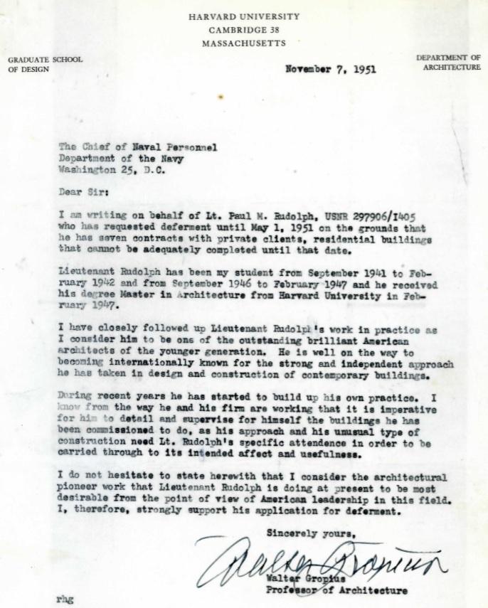 Written in 1951, on the letterhead of Harvard's Graduate School of Design, Gropius gives his reasons for supporting Paul Rudolph's request for a deferment from Naval service. From the archives of the Paul Rudolph Heritage Foundation.