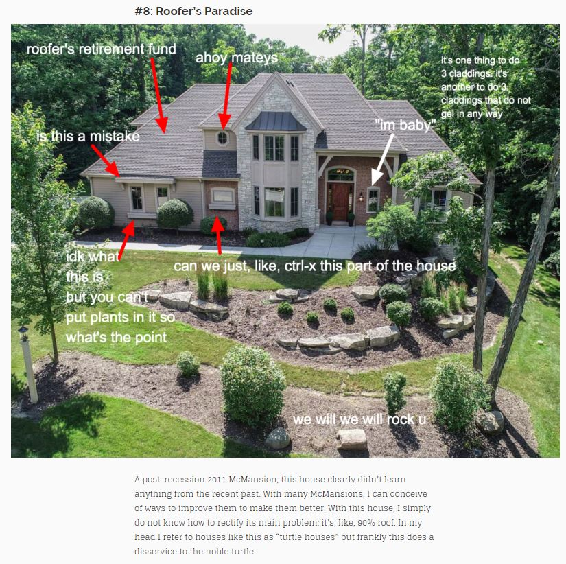 "An sample, from a recent entry on the McMansion Hell blog, of Kate Wagner's sharp analysis of a ""McMansion"". This one is from June 13, 2019, which you can read in-full    here   ."