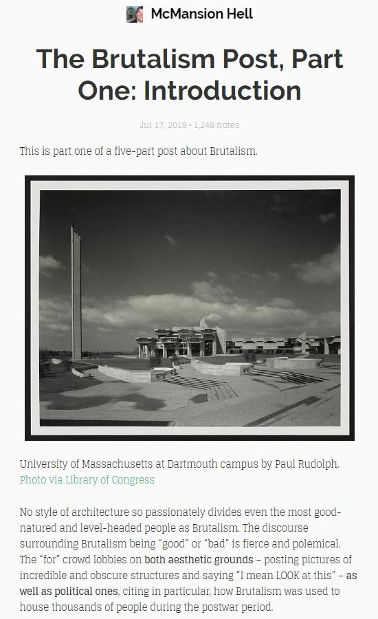 The opening page, image, and paragraph of McMansion Hell's    5 part series on Brutalism.    We're delighted that she starts off with a image of one of Paul Rudolph's most fascinating projects: his campus design at UMass    Dartmouth   .