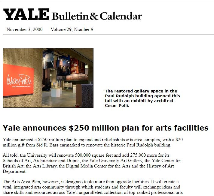 "A ""clipping"" from Yale's newsletter, in which there was an announcement of Sid R. Bass's donation to renovate Paul Rudolph's Yale Art & Architecture Building. As an illustration of recent work on a space within the building, they showed an image of a restored gallery space—n which was an exhibit on the work of César Pelli."