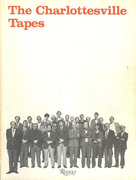 The cover of the book, The Charlottesville Tapes, which reported on the 1982 conference of architects—-a meeting in which both Pelli and Rudolph participated. Pelli can be seen at the far-left end of the front row, and we think that's Rudolph at the rear-center.