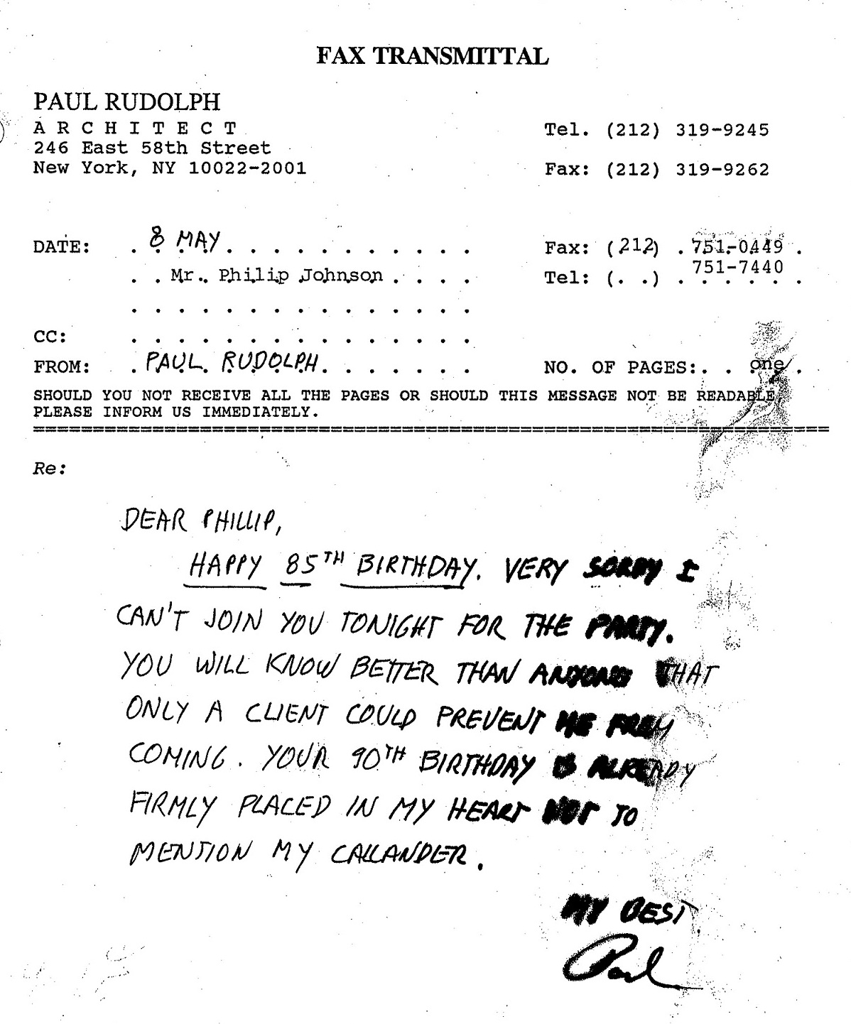 A birthday note—via fax—from Paul Rudolph to Philip Johnson. Since Johnson was born in 1906, and the there's a reference in the note to this being his 85th, birthday, it must have faxed over in 1991. From the archives of the Paul Rudolph Heritage Foundation, © The Paul Rudolph estate, Paul Rudolph Heritage Foundation.