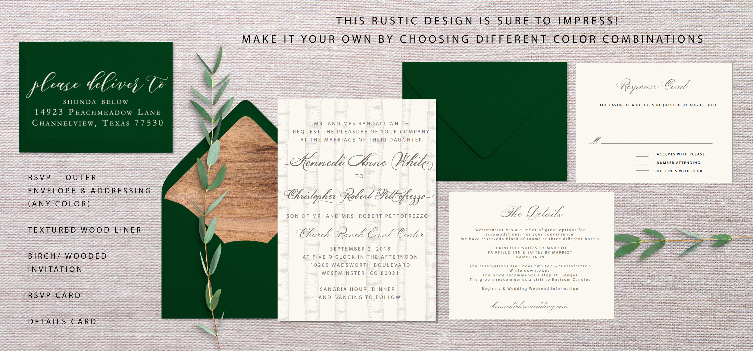 Here is another option, instead of using imagery on the bottom, this design was inspired by the Church Ranch logo. The birch wood creates a type of watermark on the invitation. This is much more simplistic, but definitely another thoughtful option :)    Wax seal removed    Envelope addressing for both rsvp and outer envelope = $1.20 envelope liner = $2.05 Envelope A7 size = $0.50 Envelope A2 size = $0.45 Invitation/ Ivory cardstock = $1.04 Details Card = $0.88 Information Card = $0.88     Total: $7.00