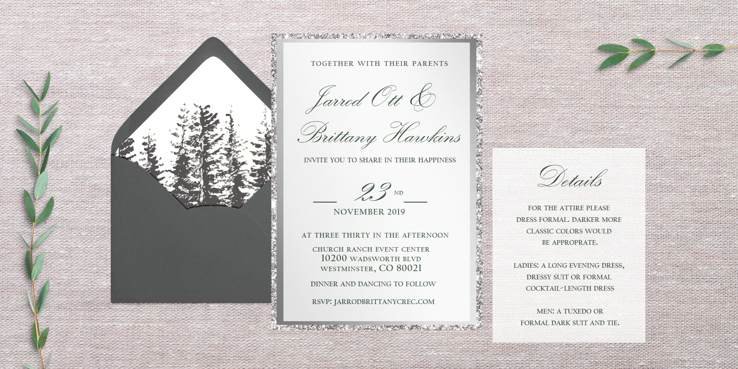 This suite has an RSVP website link, at the bottom of the invitation so that your guests can respond digitally!  The RSVP card, has been eliminated and instead replaced with a details card- which will provide your guests with more information   What's needed:  1. What's the correct url/website for RSVPing 2. What exactly would you want the details card to say? Accommodations? Attire? 3. Return Address/Shipping Address  (Submit wording through the form below)   Envelope Colors:  dark grey  Upgrade:  silver + mirror backing, with brads  Quantity:  180  Paper Color:  vellum Paper Texture: vellum  Envelope Liner:  Pine Trees