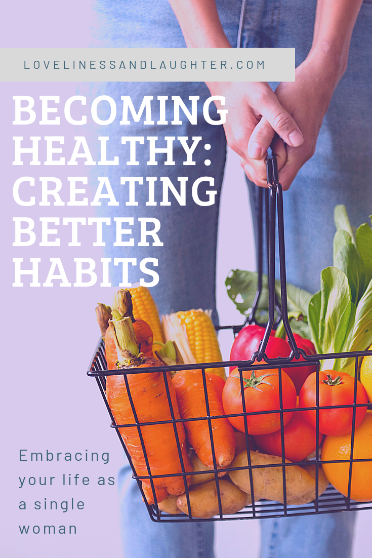 Becoming Healthy: Creating Better Habits