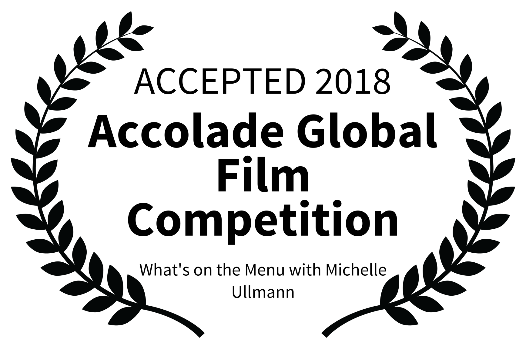 ACCEPTED 2018 - Accolade Global Film Competition - Whats on the Menu with Michelle Ullmann.png