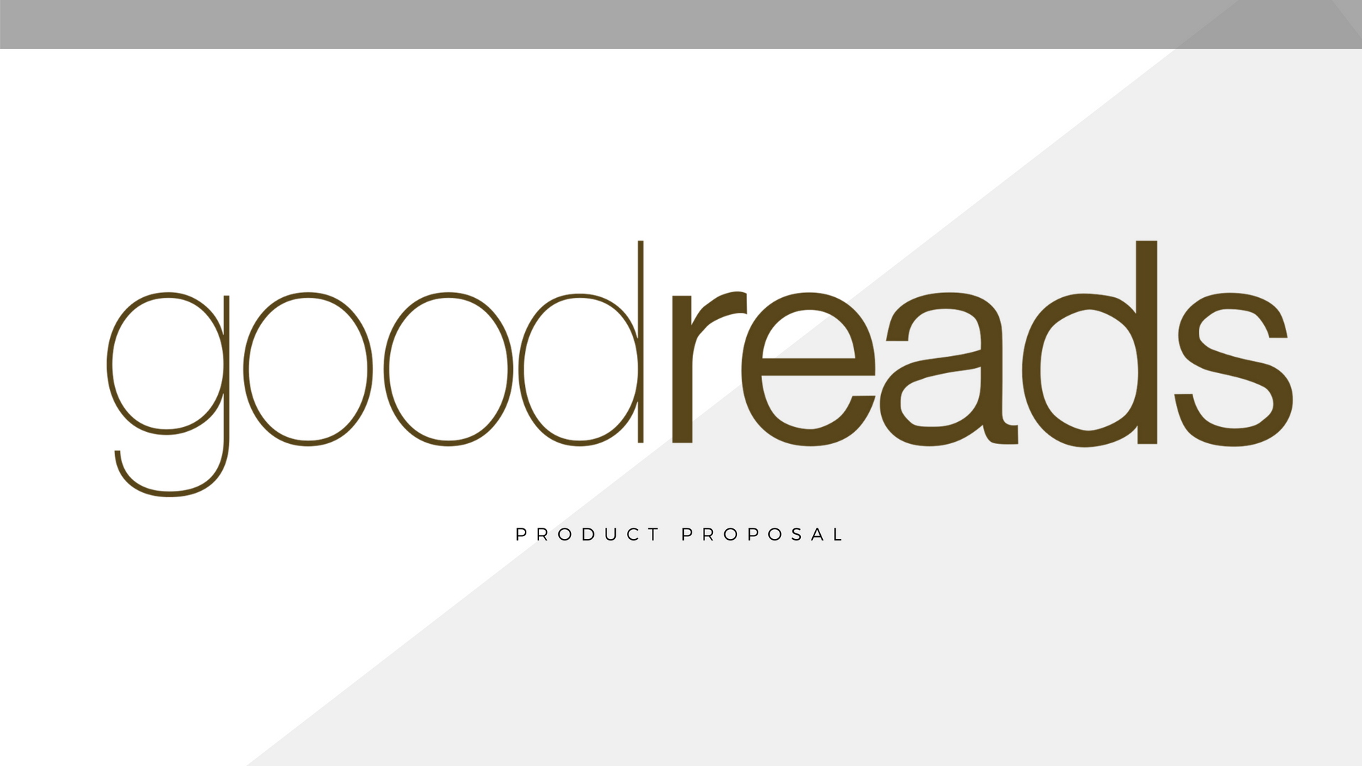 Goodreads Product Proposal