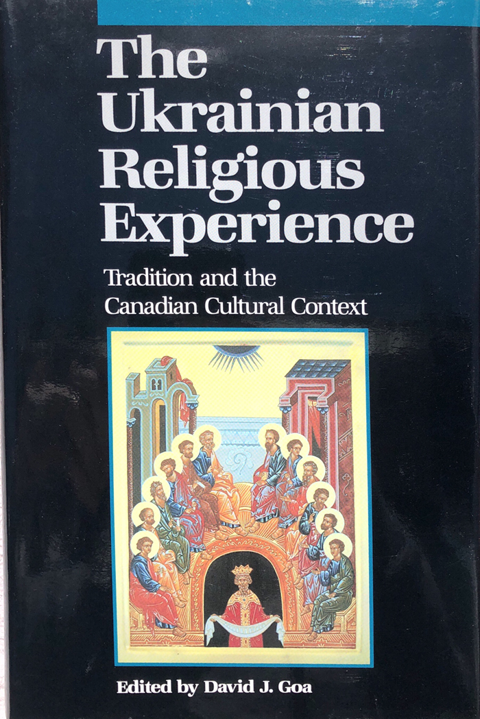 The Ukrainian Religious Experience: Tradition and the Canadian Cultural Context - (Edmonton, AB: Canadian Institute of Ukrainian Studies, 1989)