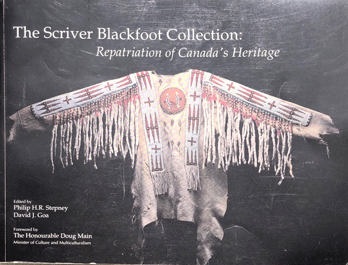 The Scriver Blackfoot Collection: Repatriation of Canada's Heritage - Co-curated with Philip H. Stepney at the Provincial Museum of Alberta.(Edmonton AB: Provincial Museum of Alberta, 1990)