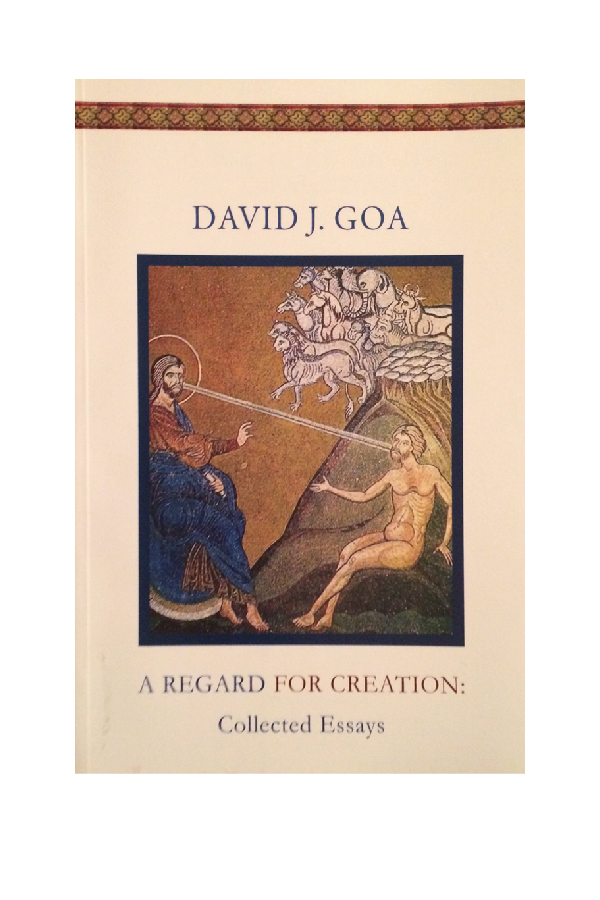 A Regard for Creation: Collected Essays - (Dewdney BC: Synaxis Press, 2008, reprinted 2010, 2013)