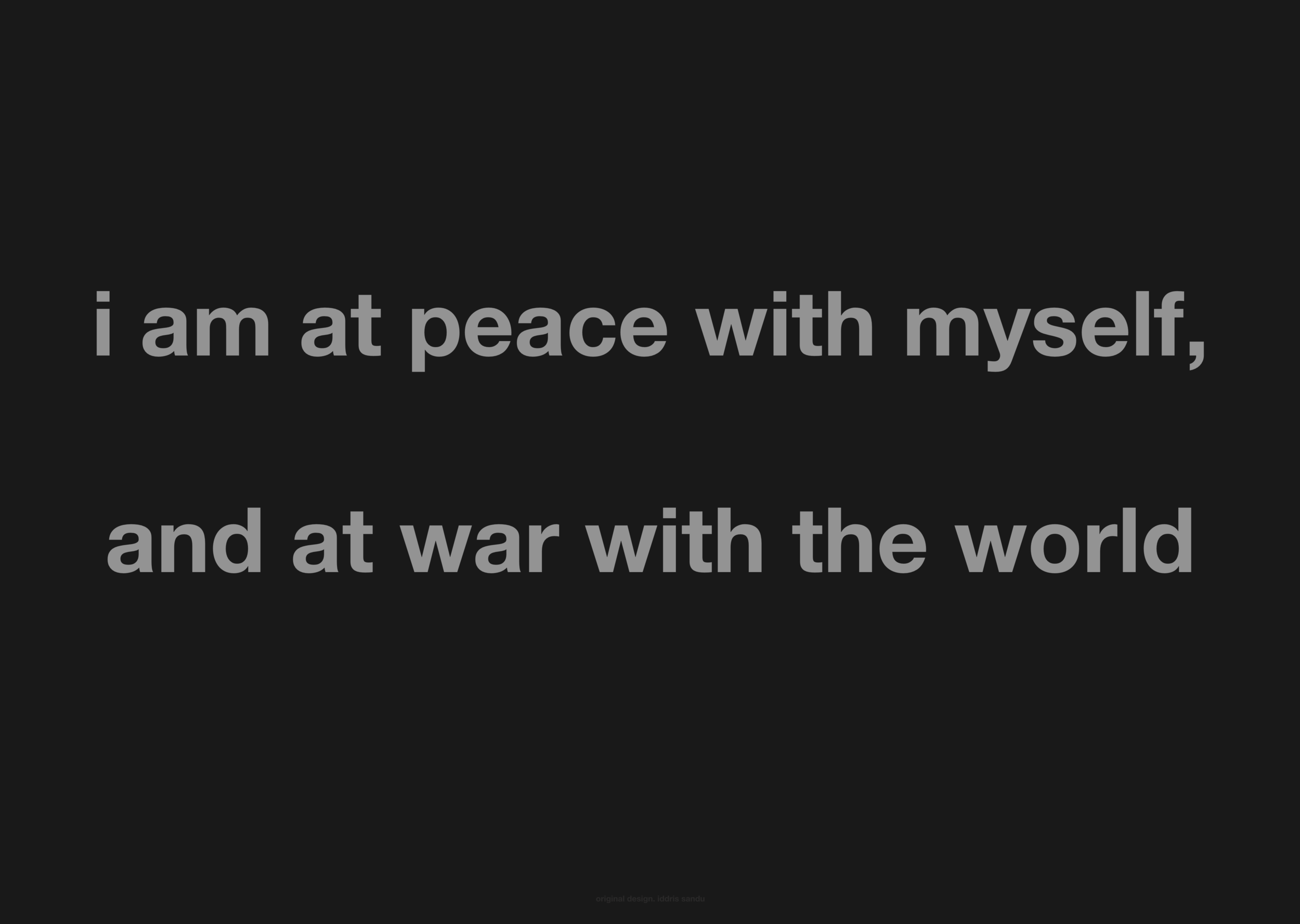 i am at peace with myself, and at war with the world.png