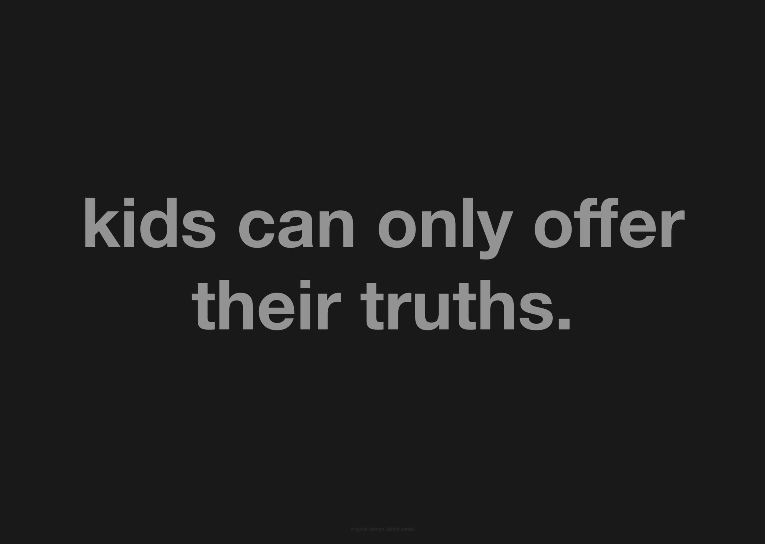 KIDS can only offer their truths.png
