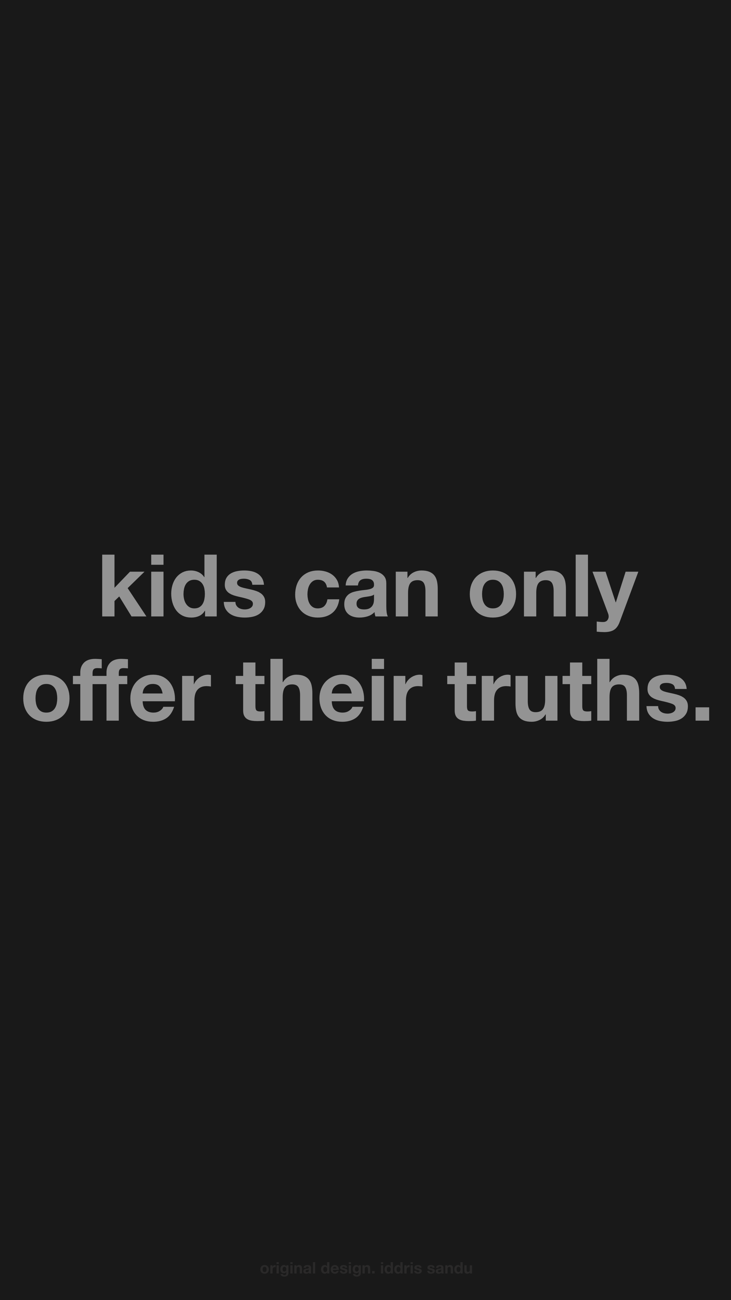 kids can only offer their truths (mobile).png