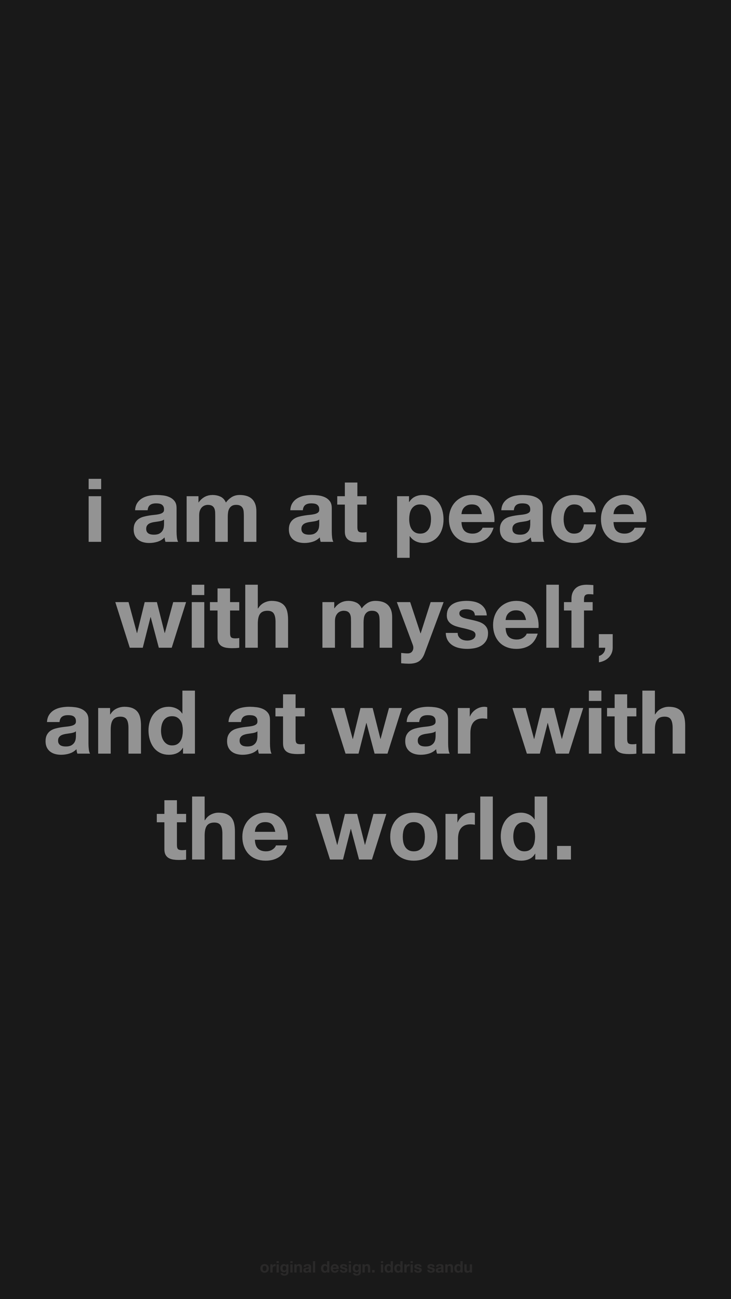 i am at peace with myself, and at war with the world(mobile).png