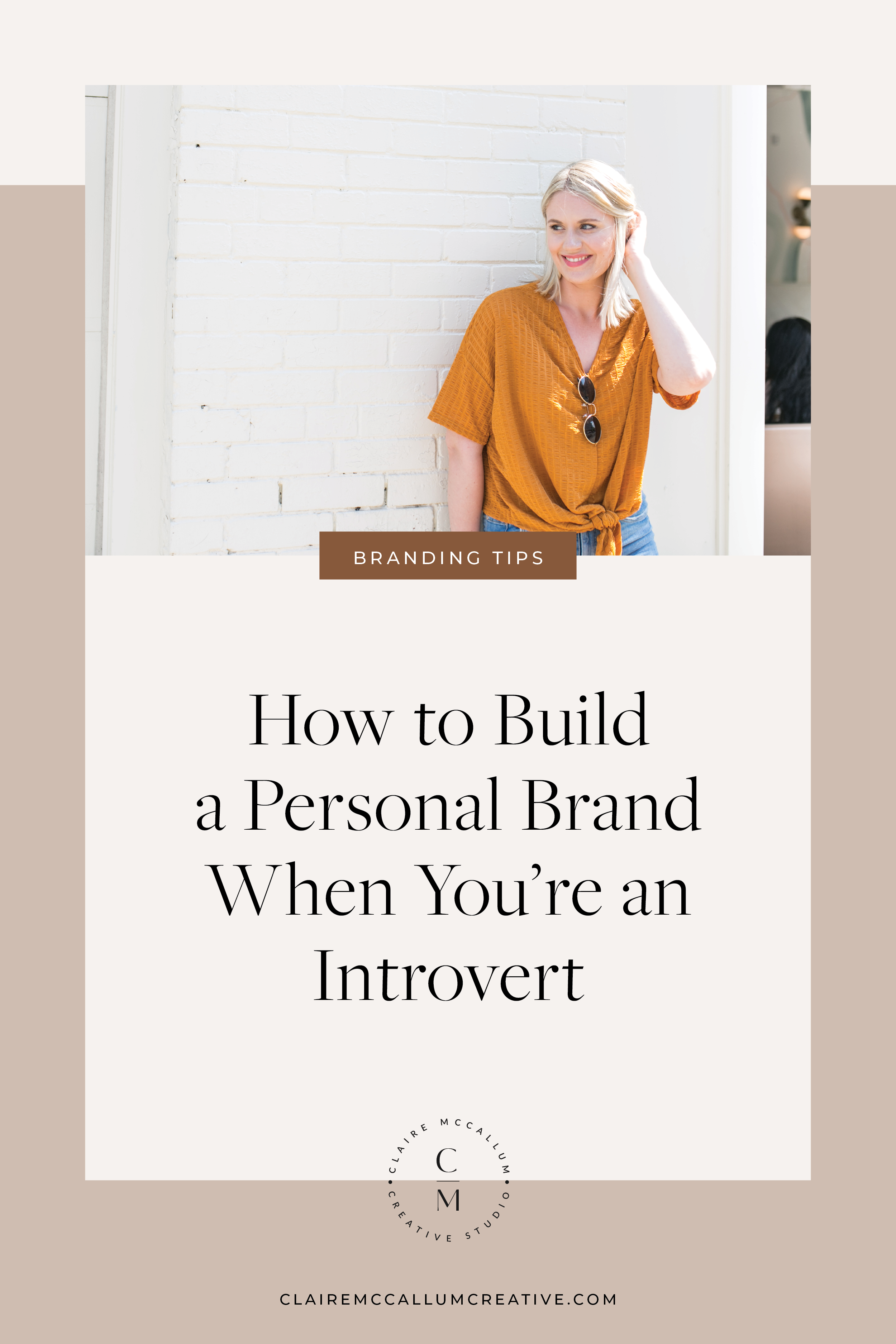 How To Build A Personal Brand When You're an Introvert_Claire McCallum Creative Studio.png