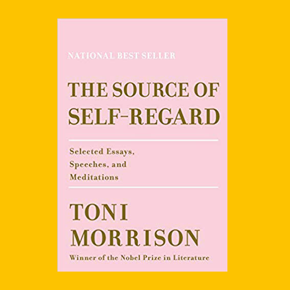 THE SOURCE OF SELF-REGARD     BY THE AMAZING TONI MORRISON IS A WONDERFUL SELECTION OF ESSAYS, SPEECHES, AND MEDITATIONS AROUND RACE, POWER, ART AND IDENTITY HAS BEEN SLEEPING AS A SCREENSHOT ON MY PHONE FOR A LONG TIME. THE ESSAYS ARE SUPPOSED TO BE IMPECCABLE AND I DO, YES, HAVE BIG EXPECTATIONS FOR THIS BOOK BY THE HIGHLY PRAISED LITERATURE NOBEL PRIZE WINNER. T