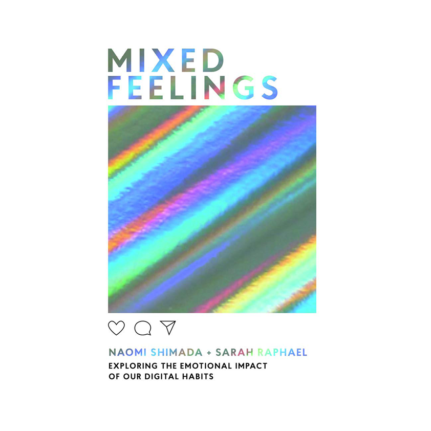 """""""MIXED FEELINGS"""" BY NAOMI SHIMADA AND SARAH RAPHAEL   IS COMING OUT SOON AND I CAN'T WAIT! I LOVE FOLLOWING NAOMI ON INSTAGRAM AND AS SOON AS SHE POSTED ABOUT IT I HAD TO PRE-ORDER. WE ALL KNOW THAT INSTAGRAM IS AFFECTING OUR MENTAL HEALTH SEVERELY AND I WANT TO EXPLORE THIS TOPIC A BIT MORE. IN TIMES WHERE INSTAGRAM HAS THE POWER TO CHANGE OUR MOOD, IT'S IMPORTANT TO SEE HOW WE CAN FIT IN (ESPECIALLY AS WOMEN) - OR NOT - AND THIS IS EXACTLY WHAT THEY'RE TALKING ABOUT IN THE BOOK. - J"""