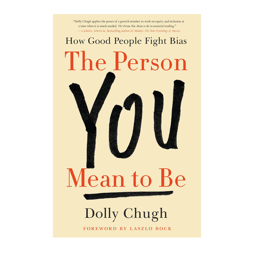 """NO ONE IS PERFECT AND WE ARE ALL WANT TO GROW, LEARN AND EVOLVE CONSTANTLY. AT LEAST MY CIRCLE OF FRIENDS AND HERE AT TG ANYWAY. I CAME ACROSS DOLLY CHUGH, AN AWARD-WINNING SOCIAL PSYCHOLOGIST AT NYU. IN   """"THE PERSON YOU MEAN TO BE""""   SHE FOCUSES ON CONFRONTING DIFFICULT ISSUES LIKE SEXISM, RACISM, INEQUALITY, AND INJUSTICE. SHE BREAKS DOWN HOW TO STAND UP FOR YOUR VALUES AND FIGHT FOR WHAT YOU BELIEVE IN. I CAN'T WAIT. - T"""