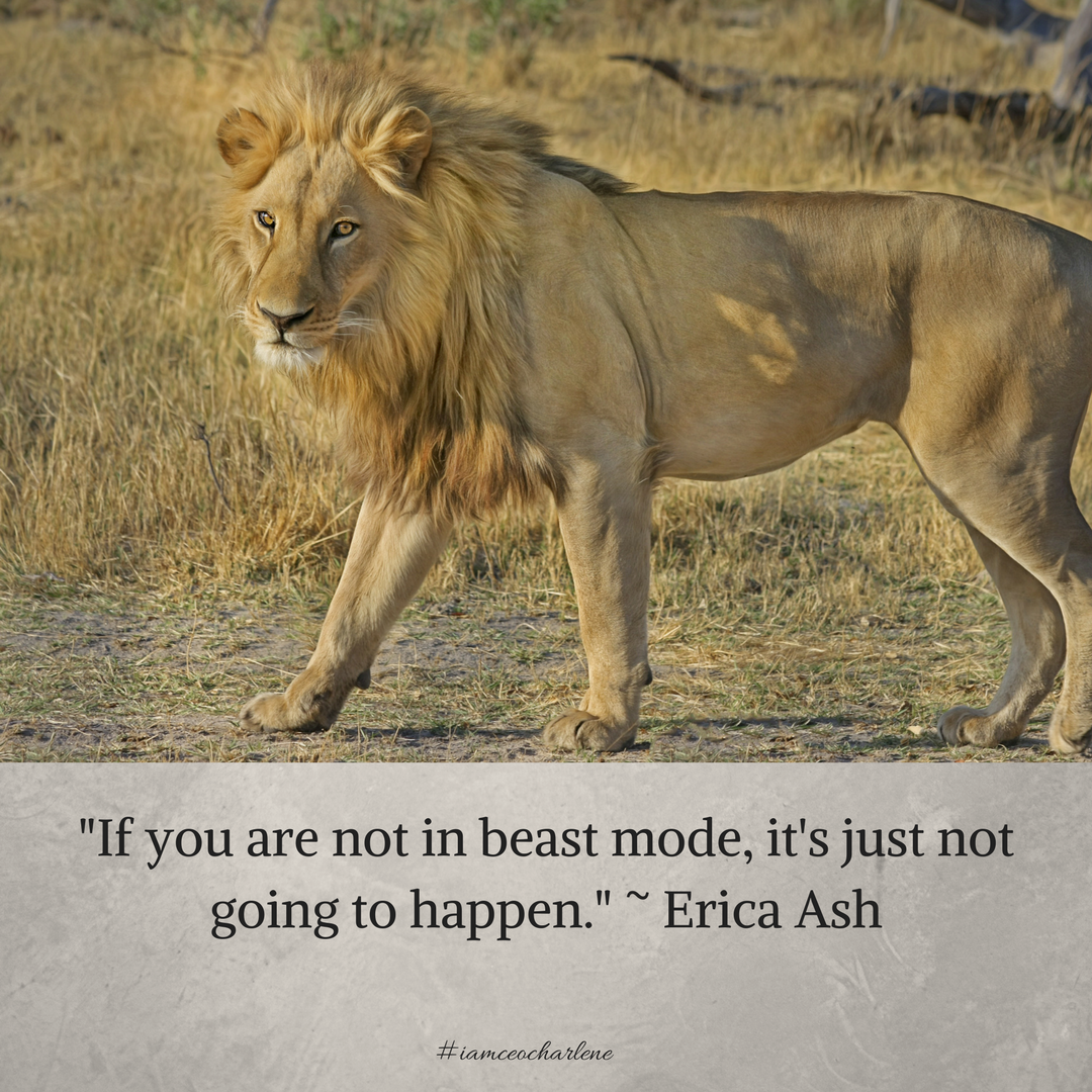 are you in beast mode about the life you love...just a question to ponder...
