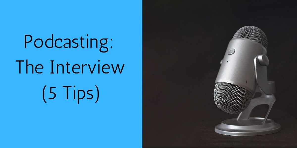 Podcasting-The-Interview-5-Tips.jpg
