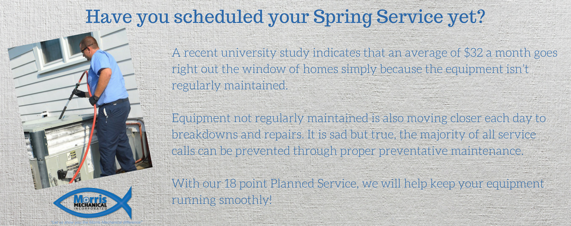 Morris MechnicalHave you scheduled your Spring Service yet-.png