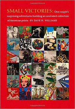 7. Dave Williams, Small Victories - If you are interested in collecting then this book is for you! A couple chronicles their years amassing a collection of American prints. It provides great insight into how one carefully curates a print collection.