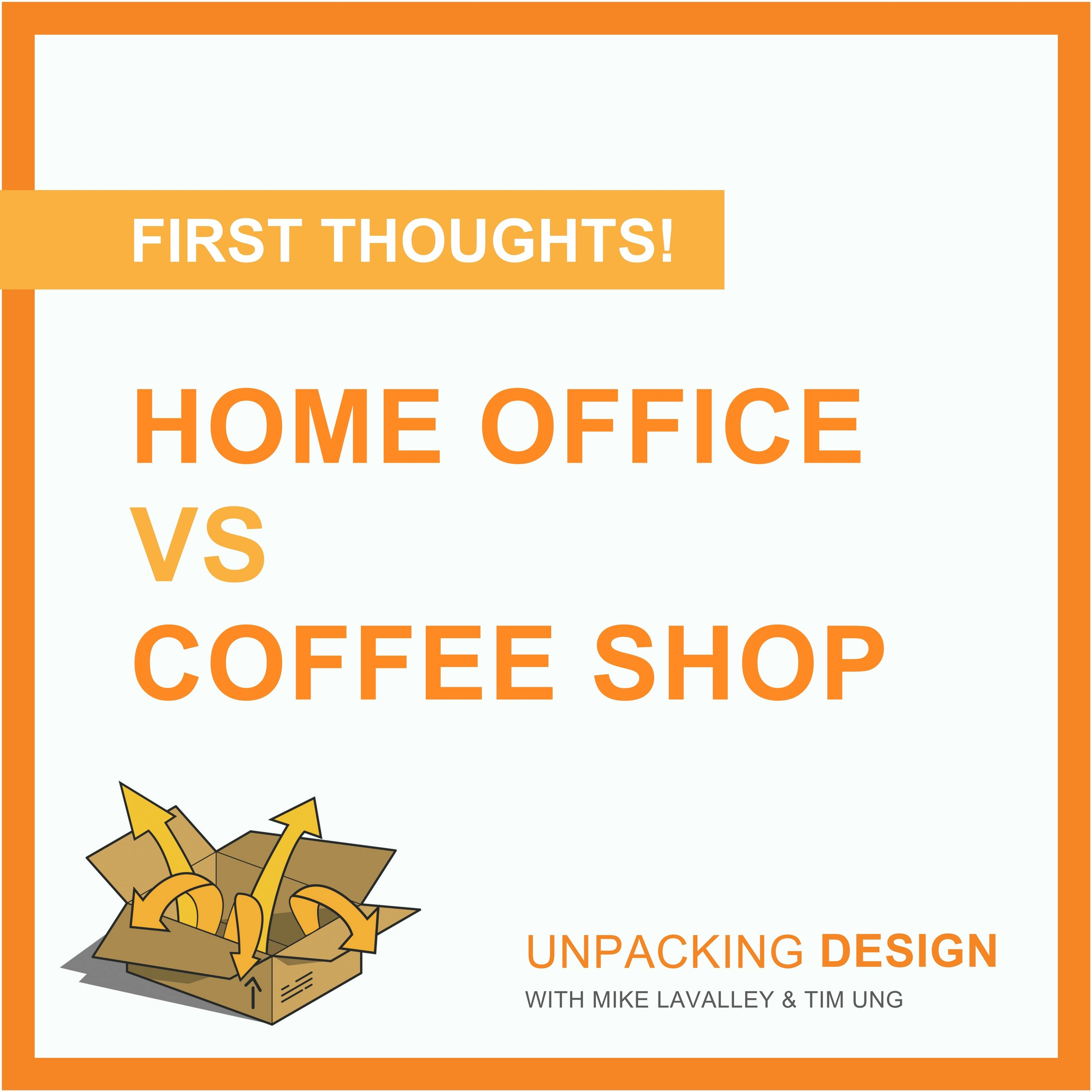 FT - Episode 05 - Home Office vs Coffee Shop.jpg