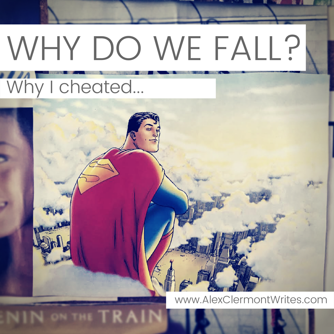 FOR INSTAGRAM Why do we fall: Why I cheated. An essay by Alex Clermont writes