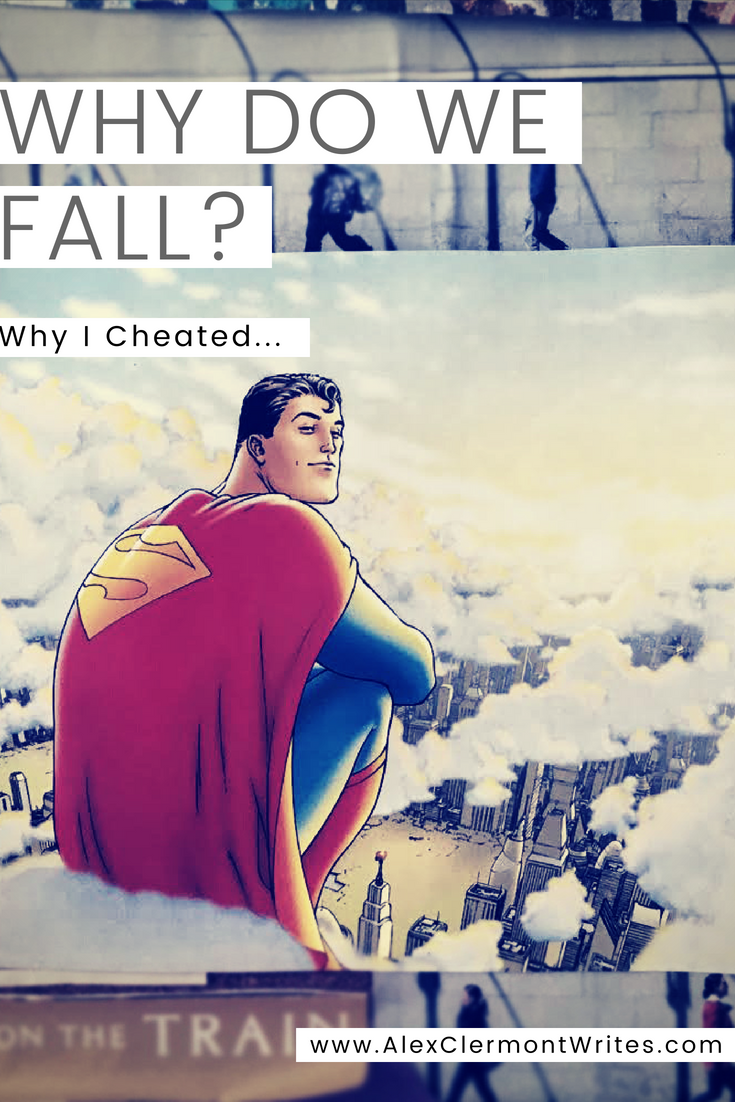FOR PINTEREST Why do we fall: Why I cheated. An essay by Alex Clermont writes