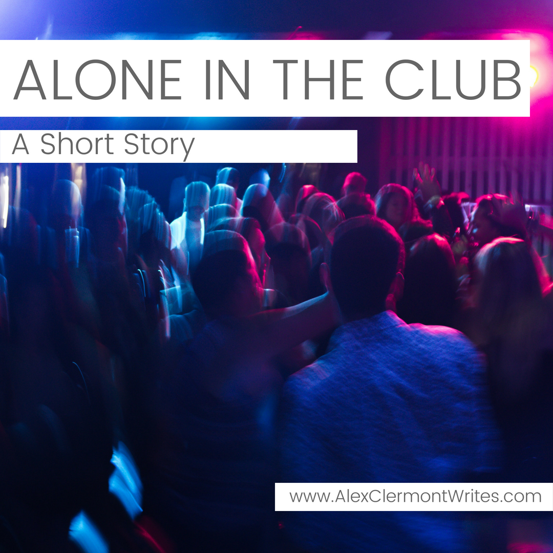 ALONE IN THE CLUB a short story by Alex Clermont Writes instagram 1